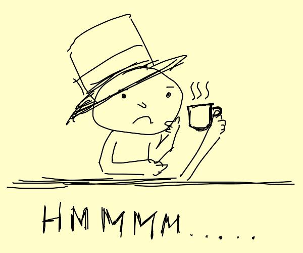 Big hat man says hrm