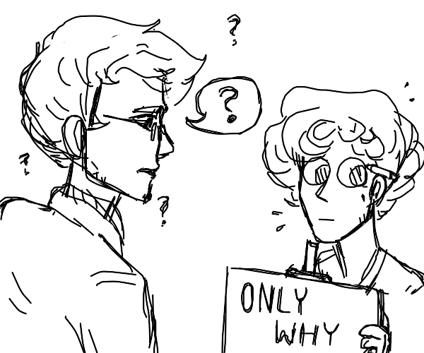 """man asks why someone would draw """"only why"""""""