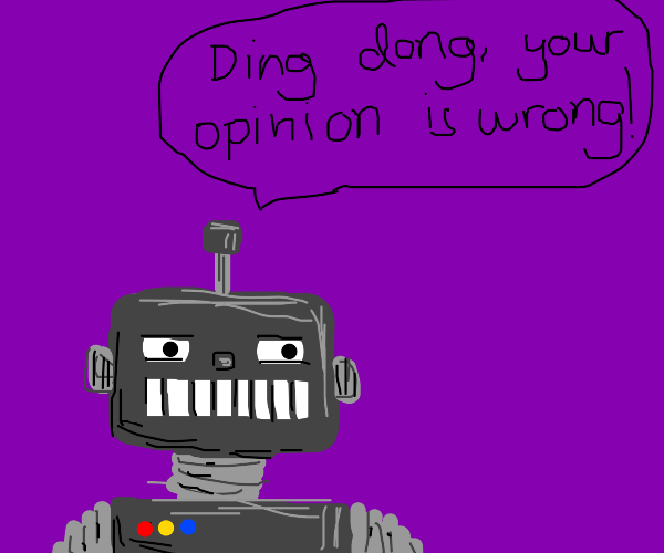 robot saying ding dong your opinion is wrong