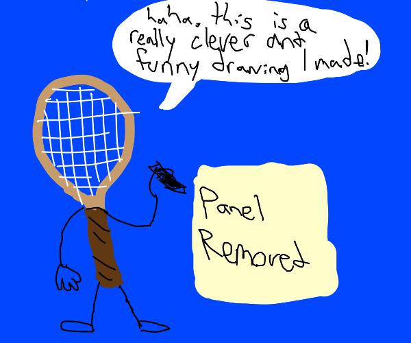 A tennis racket breaking Drawception rules!