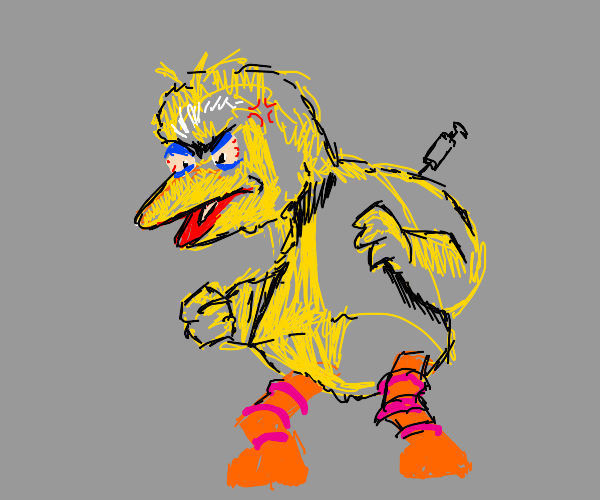 Big bird but on drugs and pissed off