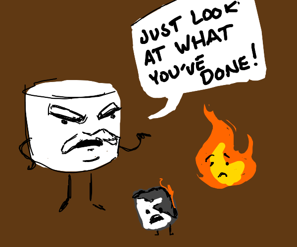 Marshmallow berates flame for roasting son