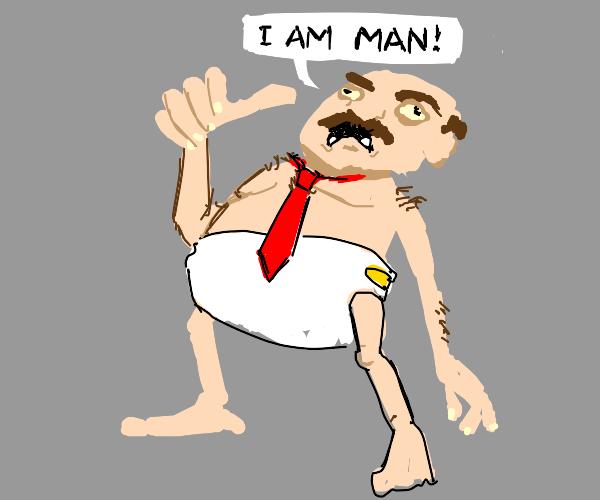 man in diaper: i am a man