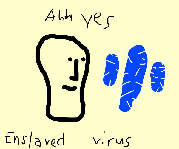 Bacteria is just enslaved virus