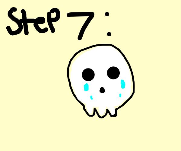 Step 7: go cry cuz you're death
