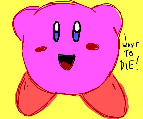 Kirby wants to die