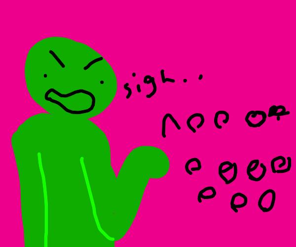 """green guy yells """"(sigh) NOOOOOOOO"""""""