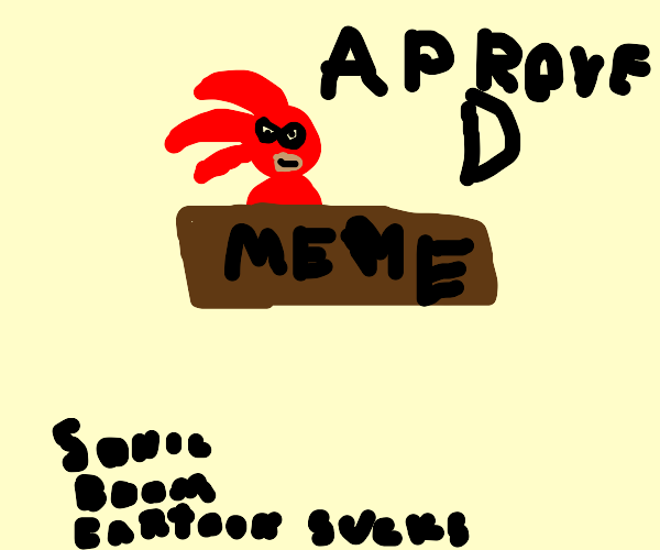 Your Meme is Knuckles Approved!
