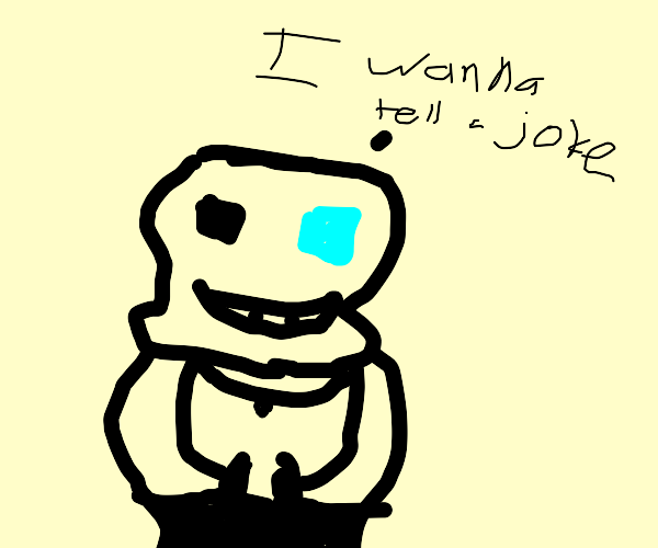 Sans wants to tell a joke