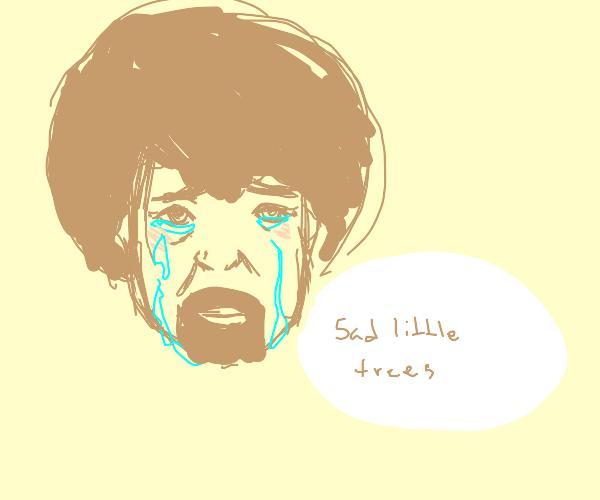 Bob Ross in tears