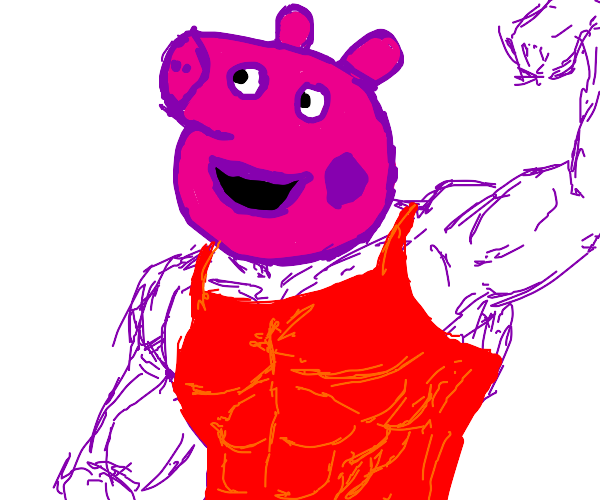 PEPPA PIG IS VERY VERY STRONG