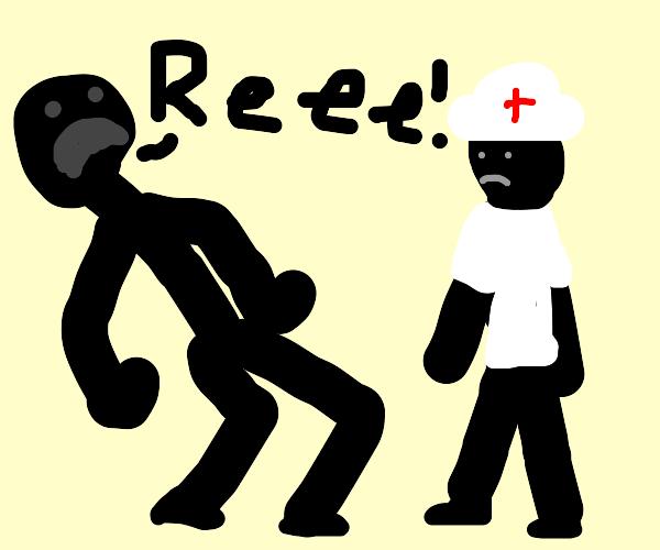"""Guy in hospital screams """"REEE"""" at nurse"""