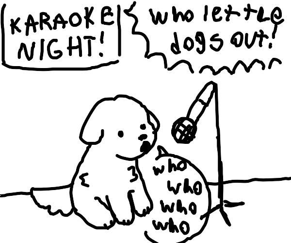 Karaoke pup!
