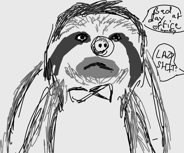 Sloth is annoyed by another bad day