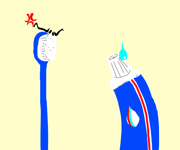 Toothbrush angry at toothpaste