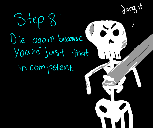 Step 7: Be resurected by a necromancer