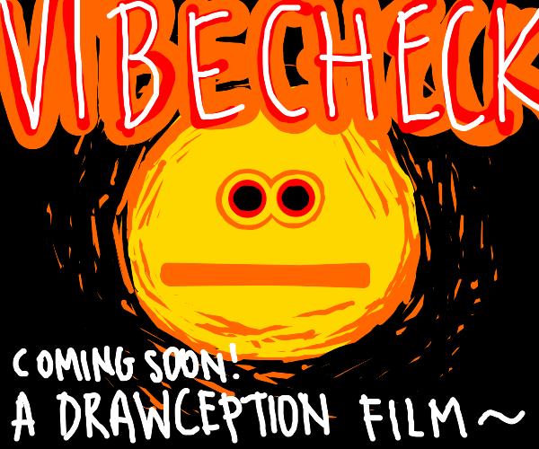 "A Drawception Film: ""Vibe Check!"""