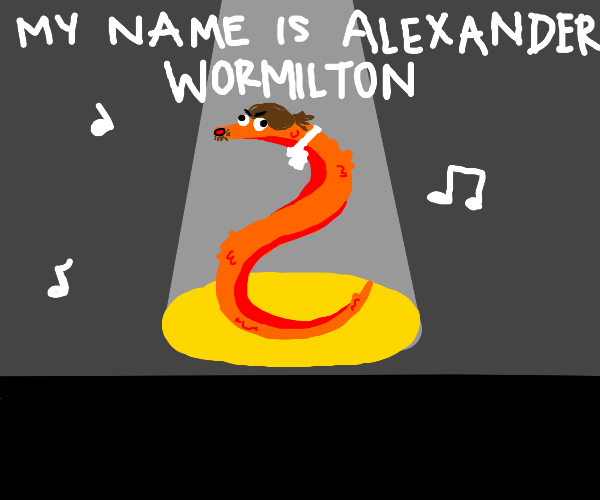 Worm On A String But It's Hamilton