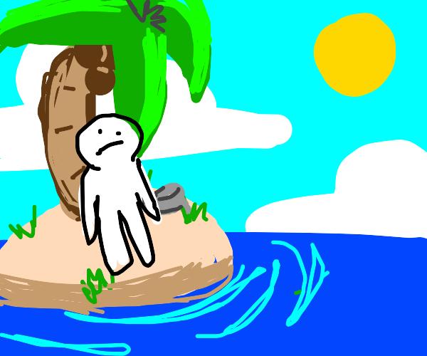 Stranded on a tiny island :(