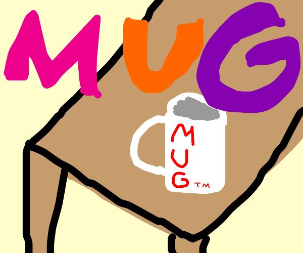 """Mug with """"mug"""" on it. Quite a mug moment."""