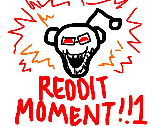 reddit moment!!1