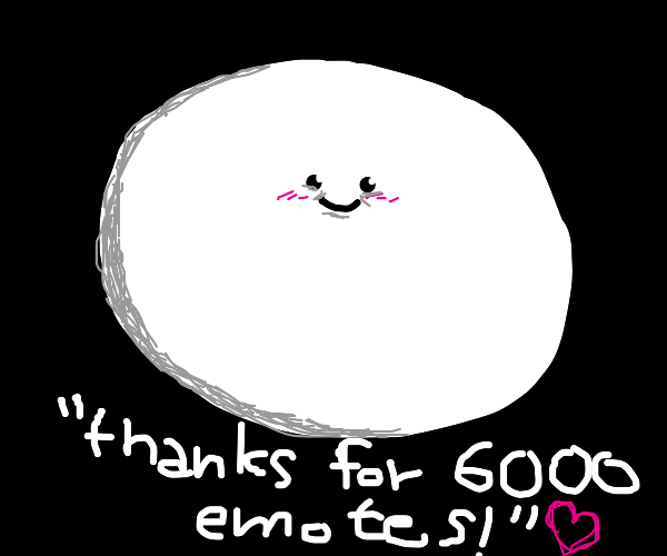 """smiley saying """"thanks for 6000 emotes!"""""""