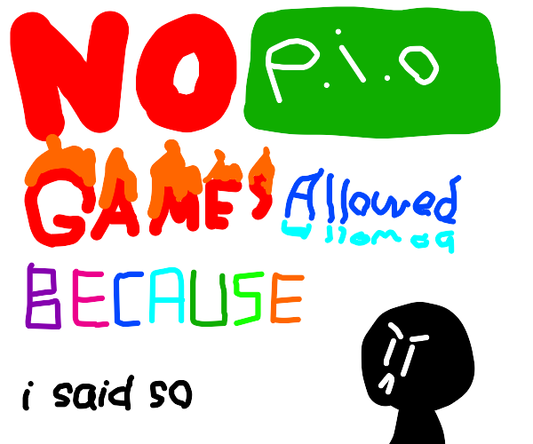 no pio games allowed