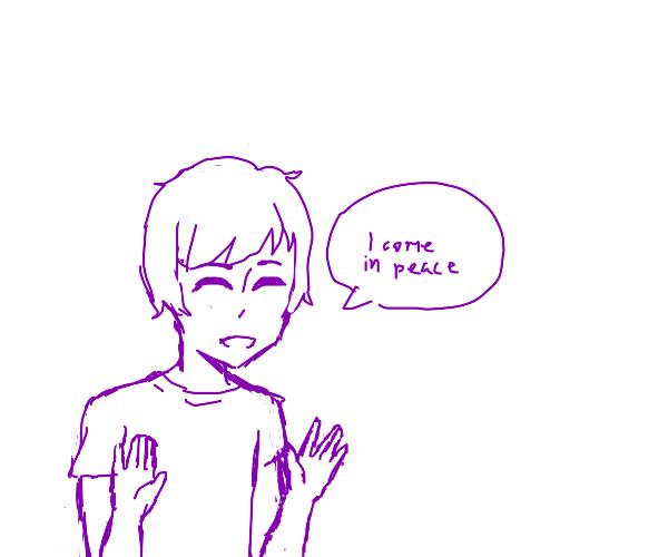 Purple man saying i come in peace
