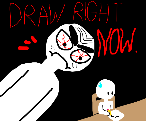 DRAW!!!! DRAW RIGHT NOW!!!