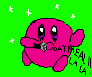 Kirby singing a song about Oatmeal