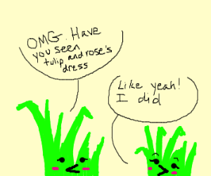 Grass talking about flowers