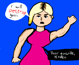 Your ex-wife Karen is about to beat you up