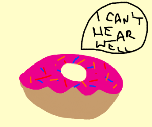 donut has hearing problems