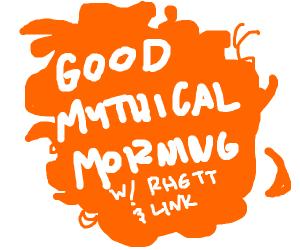 GOOD MYTHICAL MORNIN'