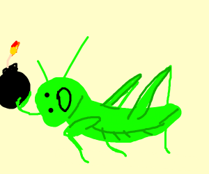Grasshopper with a bomb :0