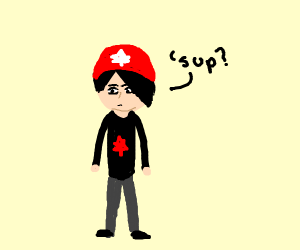 "Emo Canadian saying: ""Sup?"""