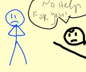 um , i can't help you sad blue man