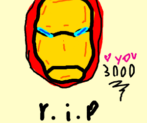 I love you Iron Man, our lord and savior