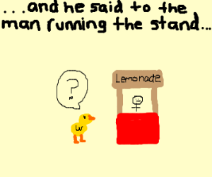 and the duck walked up to the lemonade stand