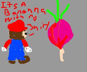 Mario mistake radish for banana with no shirt