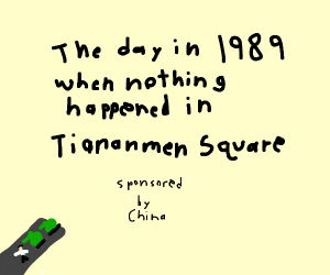Tiananmen square (never happened)