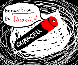 Duracell battery say be positive, be Duracell