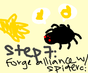 Step 6: apologise to spider
