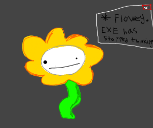 Flowey Eventually Stopped Thinking