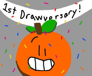 An orange celebrates the 1st drawversary