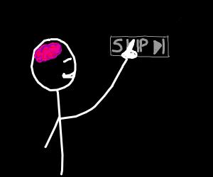 Intelligent skinny boi uses the skip button