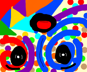 Someone on acid