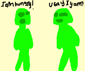 two gren men say I AM HUNGRY an U SAY I YAM??