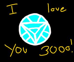 I love you 3000!
