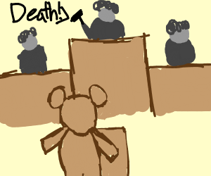 The judge makes the call, teddy bear dies.